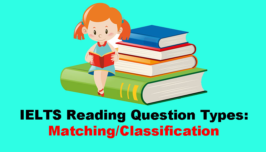 IELTS Reading Question Types: Matching/Classification